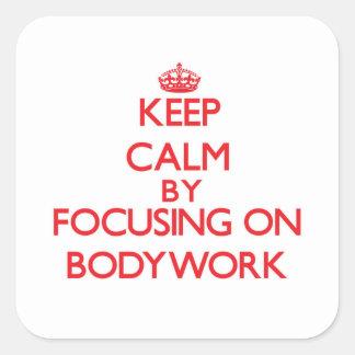 Keep Calm by focusing on Bodywork Sticker