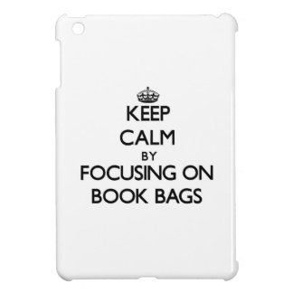 Keep Calm by focusing on Book Bags iPad Mini Cover