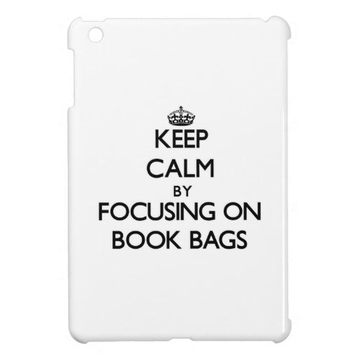 Keep Calm by focusing on Book Bags iPad Mini Cover
