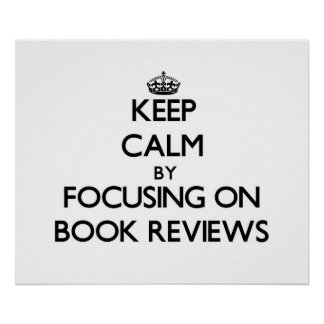 Keep Calm by focusing on Book Reviews Poster