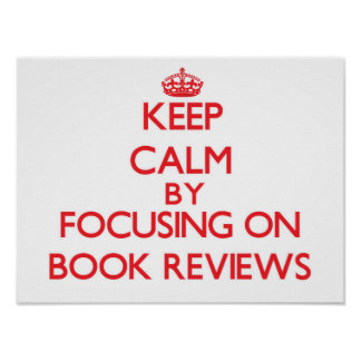 Keep Calm by focusing on Book Reviews Print