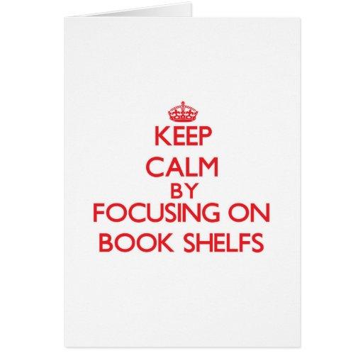 Keep Calm by focusing on Book Shelfs Cards