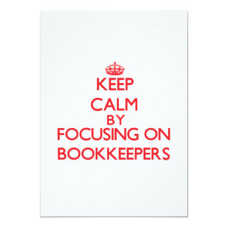 Keep Calm by focusing on Bookkeepers 5x7 Paper Invitation Card