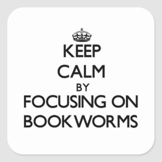 Keep Calm by focusing on Bookworms Stickers