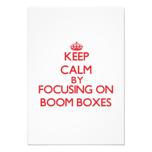 Keep Calm by focusing on Boom Boxes Invitation