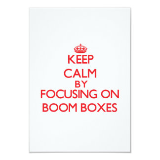 Keep Calm by focusing on Boom Boxes 3.5x5 Paper Invitation Card