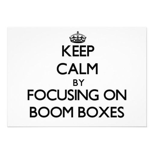 Keep Calm by focusing on Boom Boxes Custom Invites