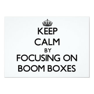Keep Calm by focusing on Boom Boxes 13 Cm X 18 Cm Invitation Card