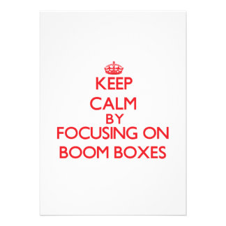 Keep Calm by focusing on Boom Boxes Invites