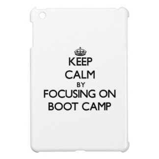 Keep Calm by focusing on Boot Camp Cover For The iPad Mini