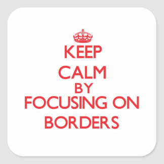 Keep Calm by focusing on Borders Sticker