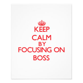Keep Calm by focusing on Boss Flyer Design