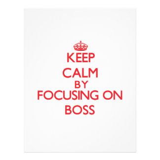 Keep Calm by focusing on Boss Flyers