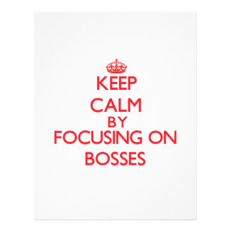 Keep Calm by focusing on Bosses Full Color Flyer