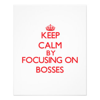Keep Calm by focusing on Bosses Flyers