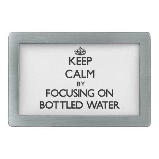 Keep Calm by focusing on Bottled Water Rectangular Belt Buckles