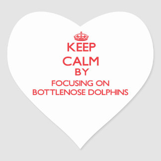 Keep calm by focusing on Bottlenose Dolphins Heart Stickers