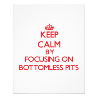 Keep Calm by focusing on Bottomless Pits Flyer