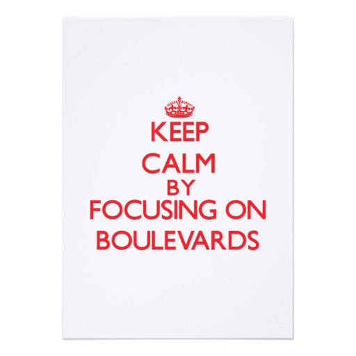 Keep Calm by focusing on Boulevards Personalized Invitations
