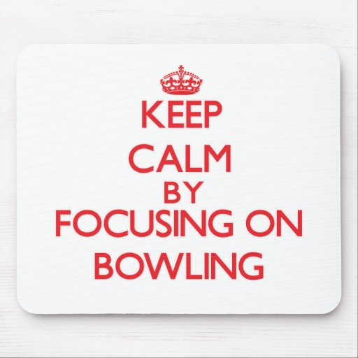 Keep Calm by focusing on Bowling Mouse Pad