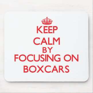 Keep Calm by focusing on Boxcars Mousepad