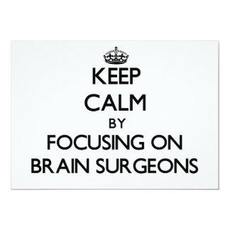 Keep Calm by focusing on Brain Surgeons Card