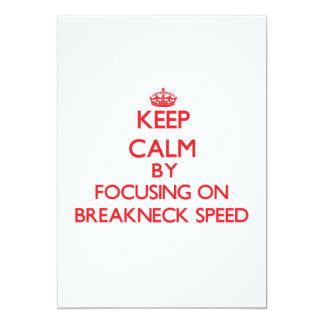 Keep Calm by focusing on Breakneck Speed Custom Announcements