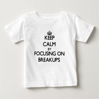 Keep Calm by focusing on Breakups Tshirts