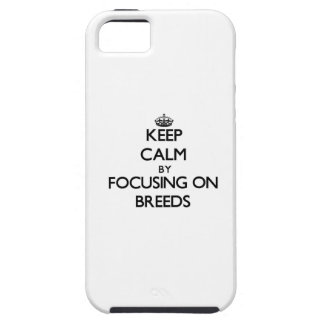 Keep Calm by focusing on Breeds iPhone 5/5S Covers