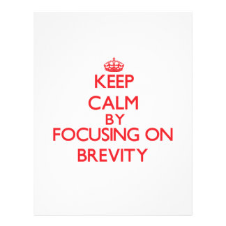 Keep Calm by focusing on Brevity Flyers