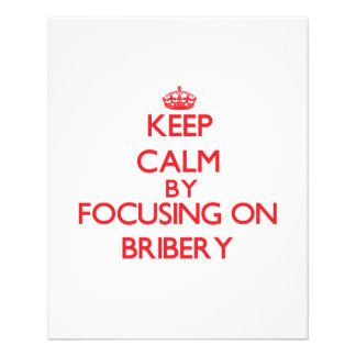 Keep Calm by focusing on Bribery Full Color Flyer