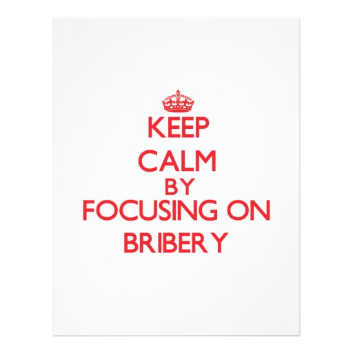 Keep Calm by focusing on Bribery Personalized Flyer