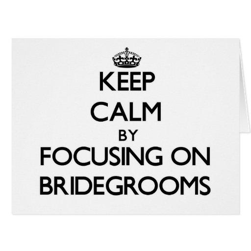 Keep Calm by focusing on Bridegrooms Card