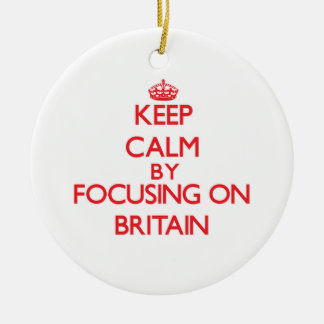 Keep Calm by focusing on Britain Christmas Ornament