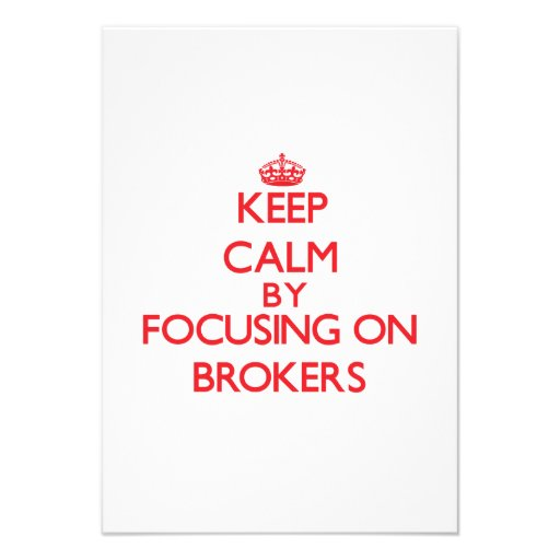 Keep Calm by focusing on Brokers Custom Invites