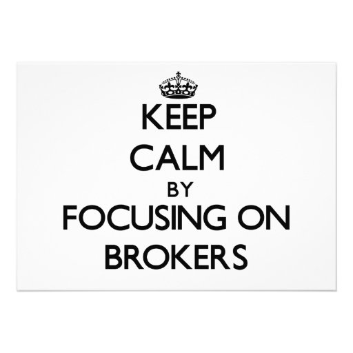 Keep Calm by focusing on Brokers Personalized Invites