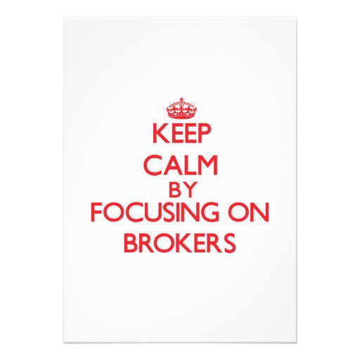 Keep Calm by focusing on Brokers Custom Announcement