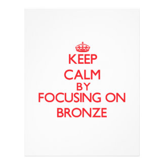 Keep Calm by focusing on Bronze Full Color Flyer