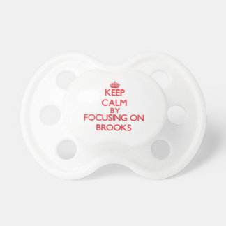Keep Calm by focusing on Brooks Pacifier
