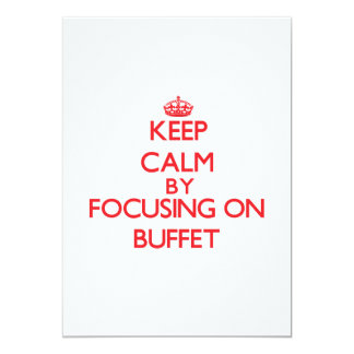 Keep Calm by focusing on Buffet 5x7 Paper Invitation Card