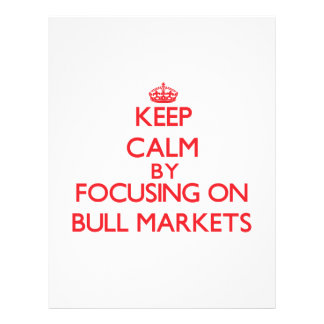 Keep Calm by focusing on Bull Markets Flyers