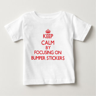 Keep Calm by focusing on Bumper Stickers Tshirt