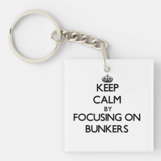 Keep Calm by focusing on Bunkers Square Acrylic Key Chains