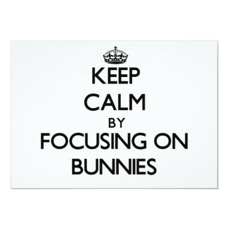 Keep Calm by focusing on Bunnies Invites
