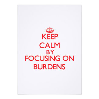 Keep Calm by focusing on Burdens Personalized Announcements