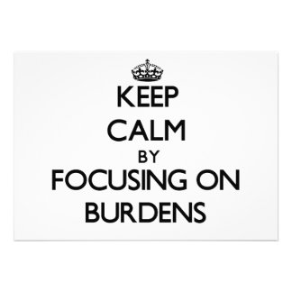 Keep Calm by focusing on Burdens Cards
