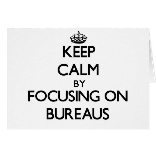 Keep Calm by focusing on Bureaus Cards
