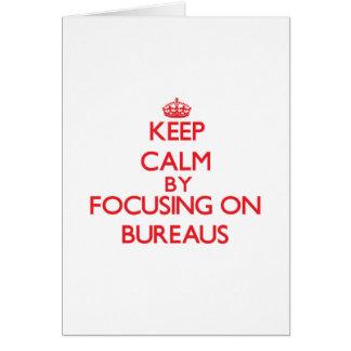 Keep Calm by focusing on Bureaus Greeting Card
