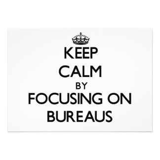 Keep Calm by focusing on Bureaus Announcements