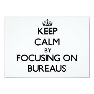 "Keep Calm by focusing on Bureaus 5"" X 7"" Invitation Card"